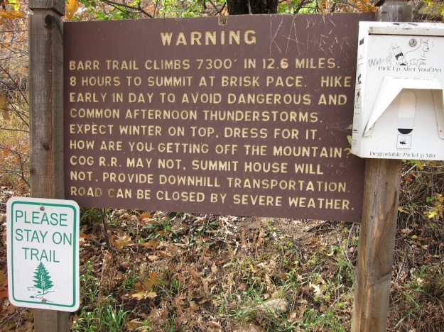 You have been warned if you want to hike up Pike's Peak