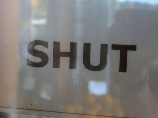 "I've always seen ""Closed"" signs on stores. But on Salt Spring Island, ""Shut"" was all the rage"
